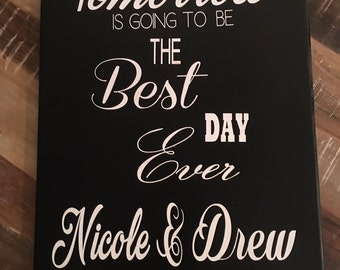 Wedding Rehearsal Sign/Decor Tomorrow Best Day Ever