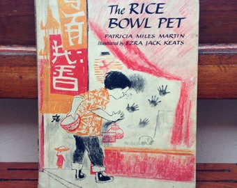 The Rice Bowl Pet by Patricia Miles Martin & illustrated by Ezra Jack Keats, Hardcover, 1962, very likely first edition but no DJ