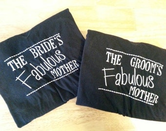 Personalized & Embroidered Mother of the Bride/Mother of the Groom shirts- Show them how fabulous you are! Bride's/ Groom's Fabulous Mother