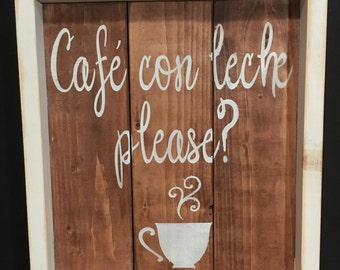Cafe con Leche 12x12 wood framed hand painted sign