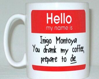 Hello My Name Is Inigo Montoya Coffee Mug Can Personalise Princess Bride Parody Funny Gift