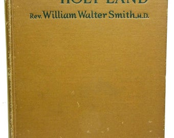 1924 The Students Historical Geography of the Holy Land Rev. William Walter Smith