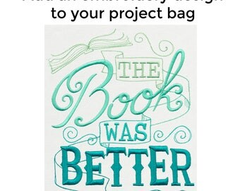 Add an Embroidery Design to Your Bag, Booked Up - The Book was Better, Knitting Project Bag, Sweater Project Bag, Sock Bag