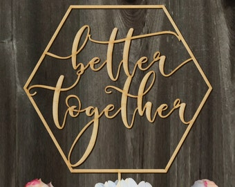 Better Together Wedding Cake Topper 7.5"
