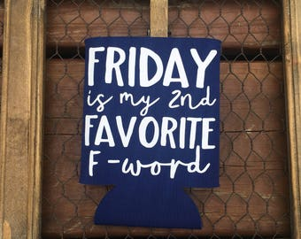 Friday is my 2nd Favorite F-Word-Can Cooler-Drink Holder