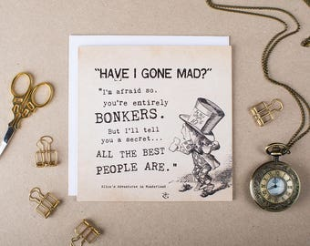 Bonkers Alice In Wonderland Card - Funny Birthday Card - Friendship Card - Mad Hatter - Lewis Carroll - Birthday Card Friend Funny