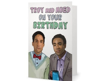 Troy and Abed Community TV Show Birthday Card (SNL, Comedy, Donald Glover, Childish Gambino, 30 Rock, Parks and Rec) (100% recycled paper)