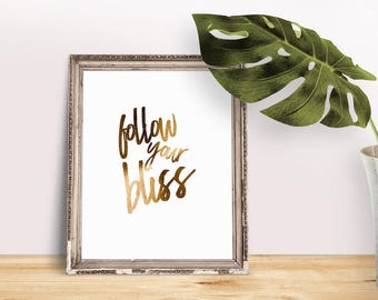 Encouragement Gift Follow Your Bliss | Success Quotes, Achieve Quotes, Immediate Download, Printable Poster, Inspiring Saying, Gold Foil