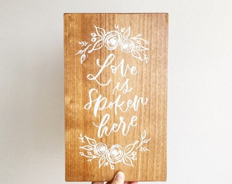 Love is Spoken Here wood sign, natural wood finish, floral painting, hand lettering, lds art, Letters and Laurels Sign