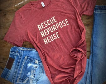 Rescue Repurpose Reuse Shirt