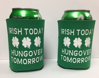 Irish Today Hungover Tomorrow - St. Patrick's Day Can Cooler - Funny Can Cooler, St. Paddy's Day, Gift