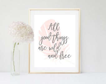All Good Things Are Wild And Free, Printable art, Henry David Thoreau Quote, Inspirational Print, Nursery Wall Art, Wall Decor