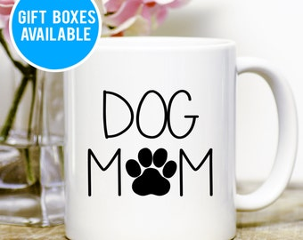 Dog Mom Mug, Funny Dog Mug, Dog lover Gift, Dog Mug, Pet Lover, Mom Gift, Dog Coffee Cup, Pawprint Coffee Mug, Cute Dog Gift