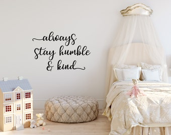 Always Stay Humble & Kind - vinyl decal/sticker wall decor - nursery decor - wall decal - Home Decor - Humble and Kind