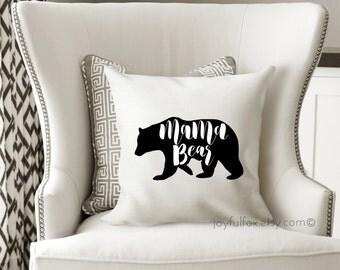 Mama Bear Pillow - Mama Bear Throw Pillow - Mama Bear Decorative Pillow - Mama Bear - Pillow Case with Insert