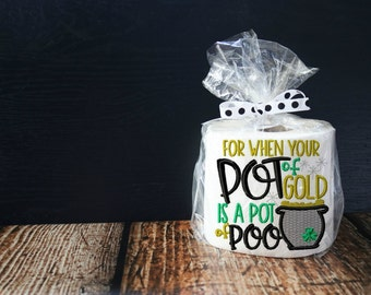 Pot of Poo - Embroidered Toilet Paper - St Patricks Day - Gag Gift - decor