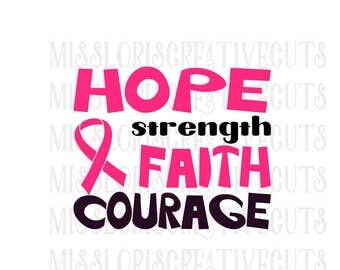 Breast Cancer awareness Hope faith courage  SVG Cut file  Cricut explore file car decal t shirt