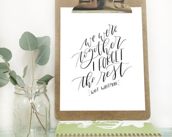 Hand-lettered Print . 8x10 . 5x7 . We were together, I forget the rest . calligraphy . hand lettering . Walt Whitman quote . adventure quote
