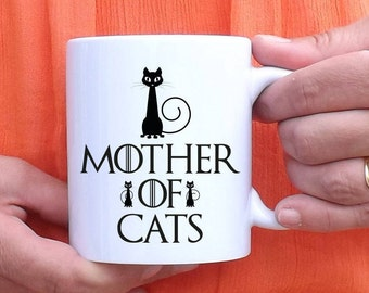 Mug Mother of Cats - Game of Thrones - Daenerys - mother of Dragons - Mother of dragons