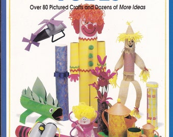 Kids Craft Book - Look What You Can Make With Tubes - 80 Crafts and Even More Ideas