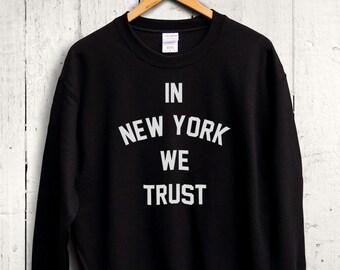 In New York We Trust Sweater - new york baseball shirt, new york pride, new york strong, new york sports wear, new york workout shirt