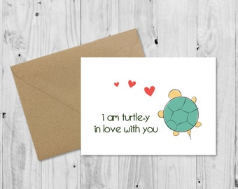 C038 I am turtle-y in love with you • Mothers Day Card • Birthday Card Anniversary Card • Animal Pun Card • Funny Love Card