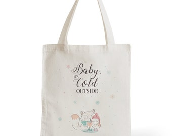 Tote Bag Baby It's Cold Outside, gift for her, gift for him, Christmas, winter