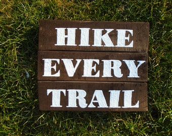 Hike Every Trail Rustic Wood Sign//Camp//Outdoors//Woods//Mountains//Climb//Gift//Cabin//Trails