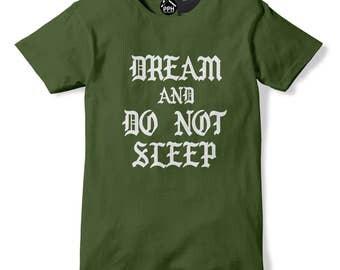 Dream Do Not Sleep T Shirt No More Parties in LA T SHIRT Kanye West Style T Shirt Sand Green kylie Hoodie Saint Pablo Tshirt Yeezus 566