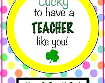 """St. Patrick's Day """"Lucky to Have You as a Teacher"""" Tag"""