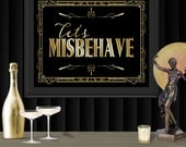 Let's Misbehave Gatsby Poster - INSTANT DOWNLOAD - Printable Party Wedding Reception & Birthday Art Deco 1920s Sign