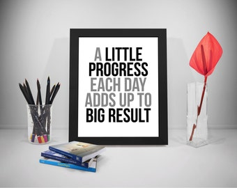 A Little Progress Each Day, Progress Printable Quotes, Result Sayings, Office Print, Office Decor, Office Art