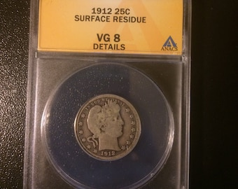 1912 Barber Silver Quarter - Authenticated - Graded VG 8