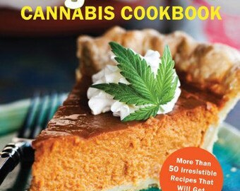 The Official High Times Cannabis Cookbook: More than 50 irresistable recipes that will get you high