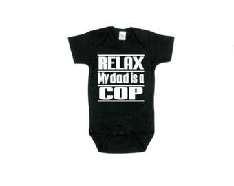 Relax My Dad Is A Cop Baby Onesie | Police Baby Shower Gift | Cop Baby Onesie| My Dad is A Police Custom Onesie | Police Onesie Gift | Baby