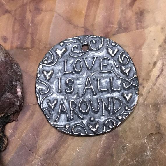 Love Is All Around Coin/Pendant (FINE SILVER)