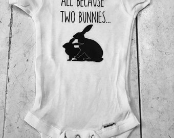 All because two bunnies Easter baby onesie