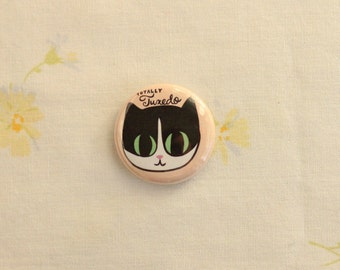 Totally Tuxedo Cat Pin / Tuxedo Cat Pin / Tuxedo Cat Buttons / Cat Pins / Cat Buttons / Tuxedo Cats / Cat Badge