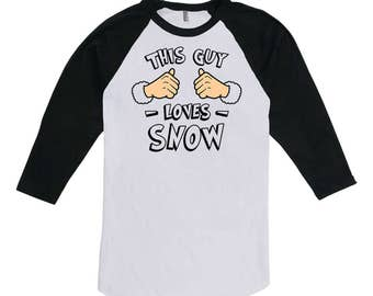 Funny Xmas Shirt This Guy Loves Snow Holiday Season Christmas Ideas Xmas Present 3/4 Sleeve TShirt Baseball T Shirt X-Mas Raglan Tee TGW-631