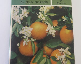 Vintage Orange Cookbook, Orange: Recipes, Customs, Facts & Fancies, Jean Gordon, 1962, first printing