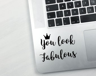 You Look Fabulous Laptop Sticker, Laptop Decal, MacBook decal, Laptop Decal, Computer Decal, Removable Decal, Window decal