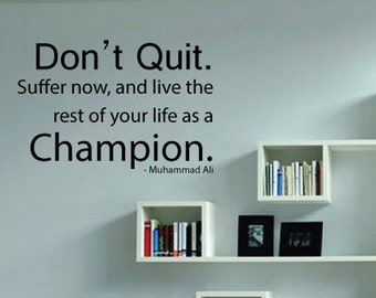 Muhammad Ali Motivational Wall Sticker Quote - Wall Art Decal - Don't Quit Champion