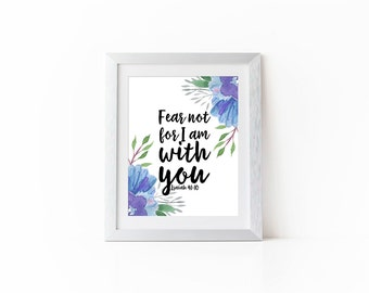 Encouraging bible verse, INSTANT DOWNLOAD, printable bible quote, christian desk art, isaiah 41:10, fear not for I am with you