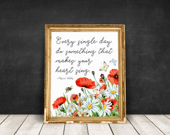 Do Something That Makes Your Heart Sing Quote Print, Marcia Wieder Quote, Quote Print, Floral Print, Wall Art