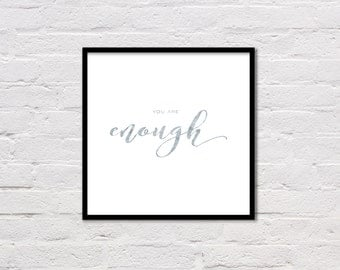 You Are Enough Printable, Quote Poster, Inspirational Art, Typography Poster, Grey Wall Art, Motivational Poster, Digital Download