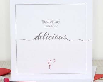 Love card - You're my little bit of delicious