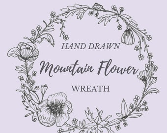 Hand Drawn Mountain Flower Wreath- line drawing, flowers, plants, botanical, rustic, romantic