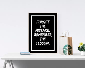 Forget the mistake Remember the lesson, Motivational Print, Inspirational Print, Printable Quote, Home Decor, Office Decor