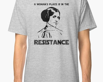 Anti Trump Shirt // A Woman's Place is in the Resistance Shirt // Princess Leia Shirt // Princess Leia Resistance // Star Wars Shirt