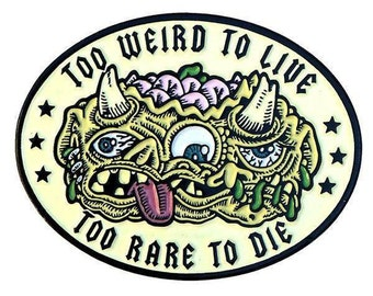 Too Weird To Live Pin